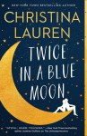 EXCLUSIVE EXCERPT: Twice in a Blue Moon by Christina Lauren