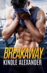 COVER REVEAL: Breakaway by Kindle Alexander