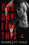 COVER REVEAL: One Day Like This by Scarlett Cole
