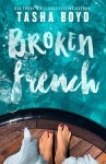 COVER REVEAL: Broken French by Natasha Boyd (writing as Tasha Boyd)