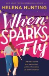 When Sparks Fly: Read an excerpt from Helena Hunting's charming new romance