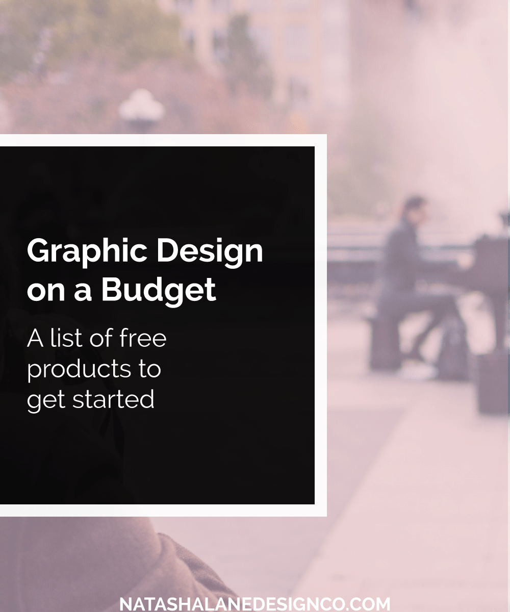 Graphic Design on a Budget: A list of free products to get started
