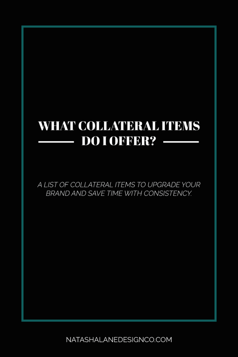 What Collateral items do I offer?