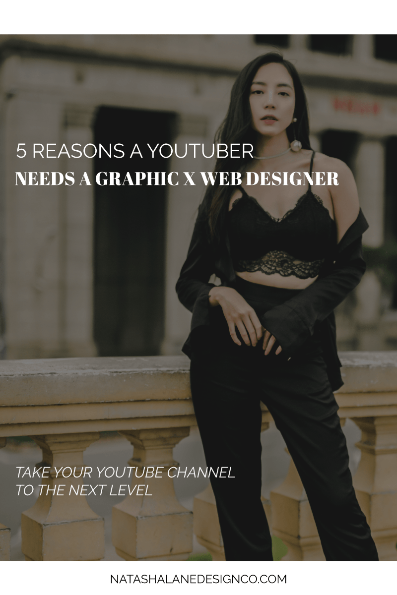 5 reasons a youtuber needs a graphic and web designer