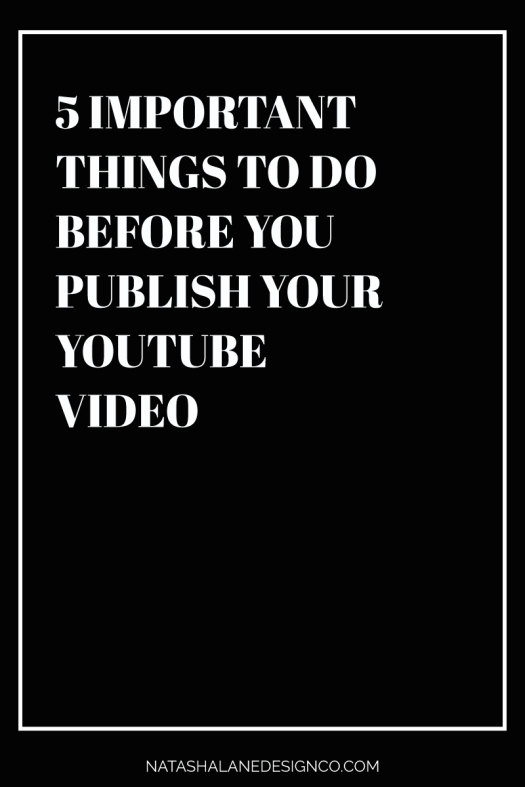 5 THINGS TO DO BEFORE YOU SCHEDULE YOUR YOUTUBE VIDEO