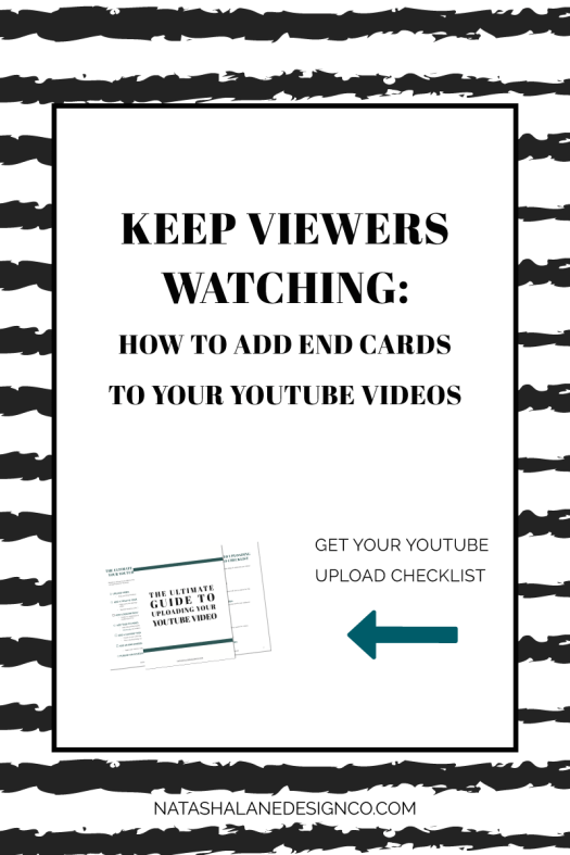 KEEP VIEWERS WATCHING: HOW TO ADD END CARDS TO YOUR YOUTUBE VIDEOS