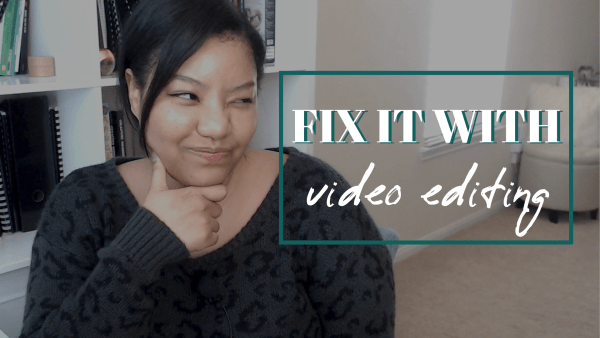 5 things you can fix with video editing