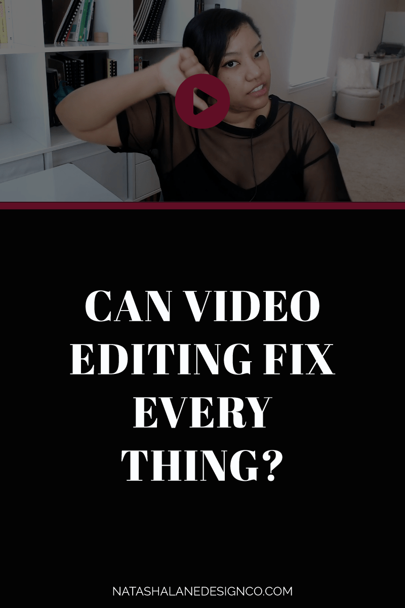 Can video editing fix everything