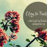 Cling to Truth