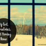 Of God, Mountains, and Moving Home (Part 1)