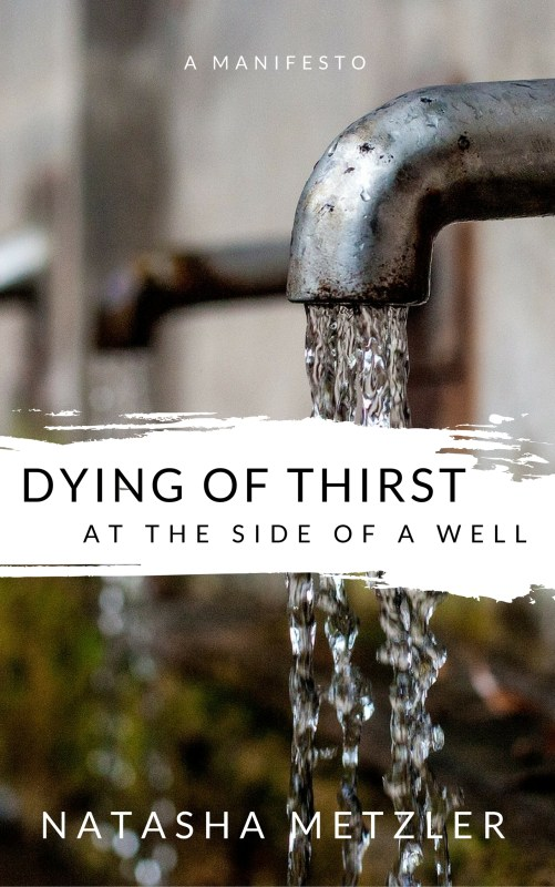 Dying of Thirst at the Side of a Well