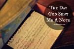 The Day God Sent Me A Note @natashametzler