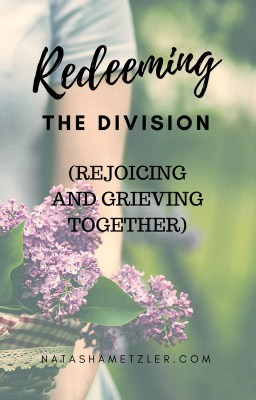 redeeming the division- rejoicing and grieving together