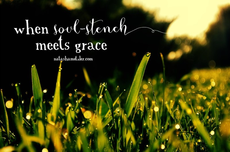 when soul-stench meets grace