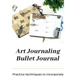 Art Journaling and Bullet Journaling