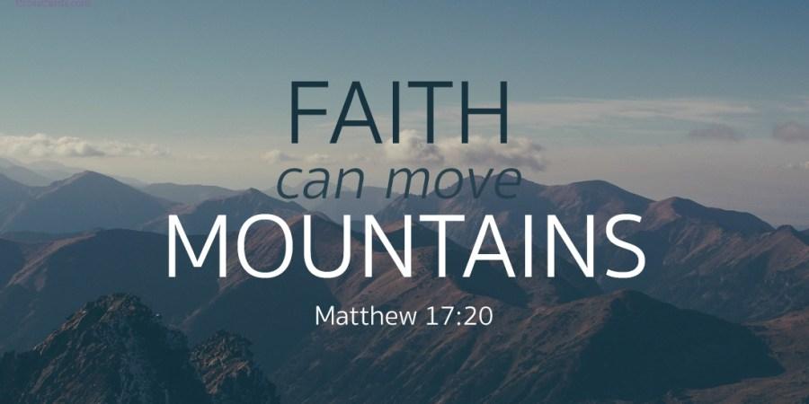 monday-musings-faith-can-move-mountains-qoute2