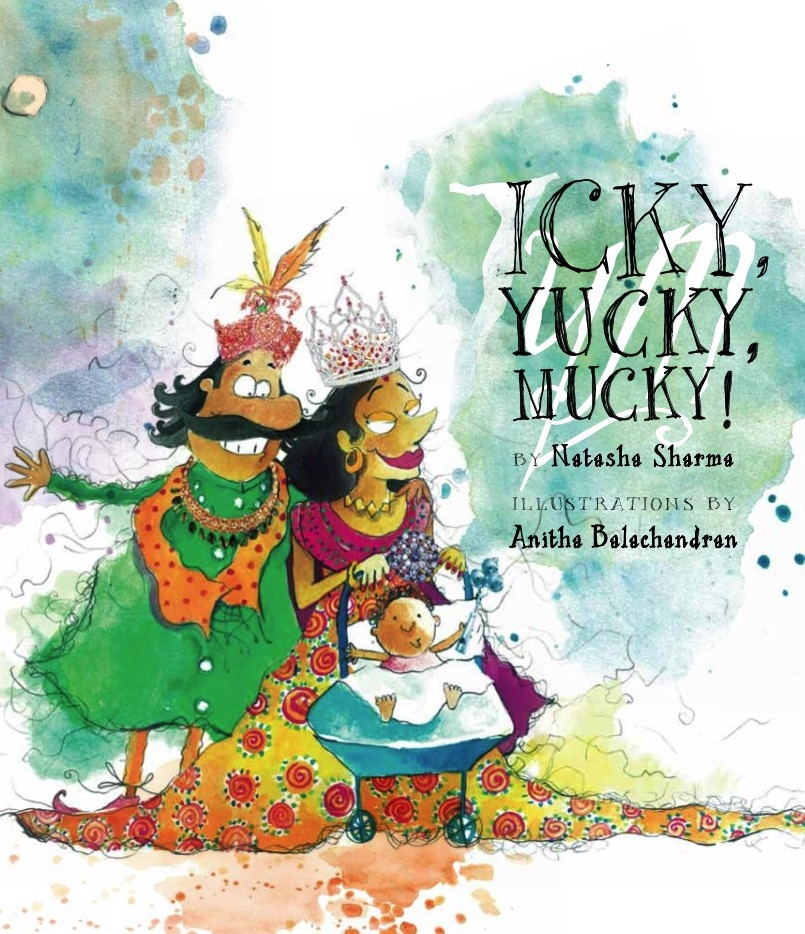Icky Yucky Mucky Natasha Sharma picture book