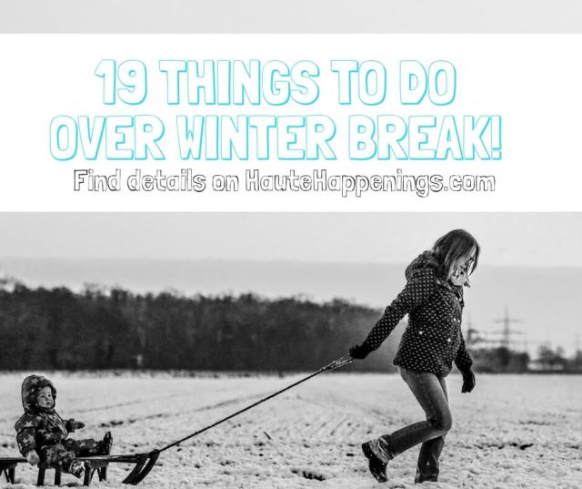19 Winter Break Activities and Events in Terre Haute and the Wabash Valley