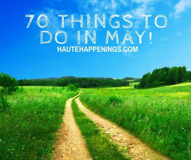 Fun things to do in May in Terre Haute and the Wabash Valley