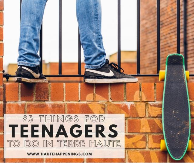 Things to do with teenagers in Terre Haute on www.hautehappenings.com.