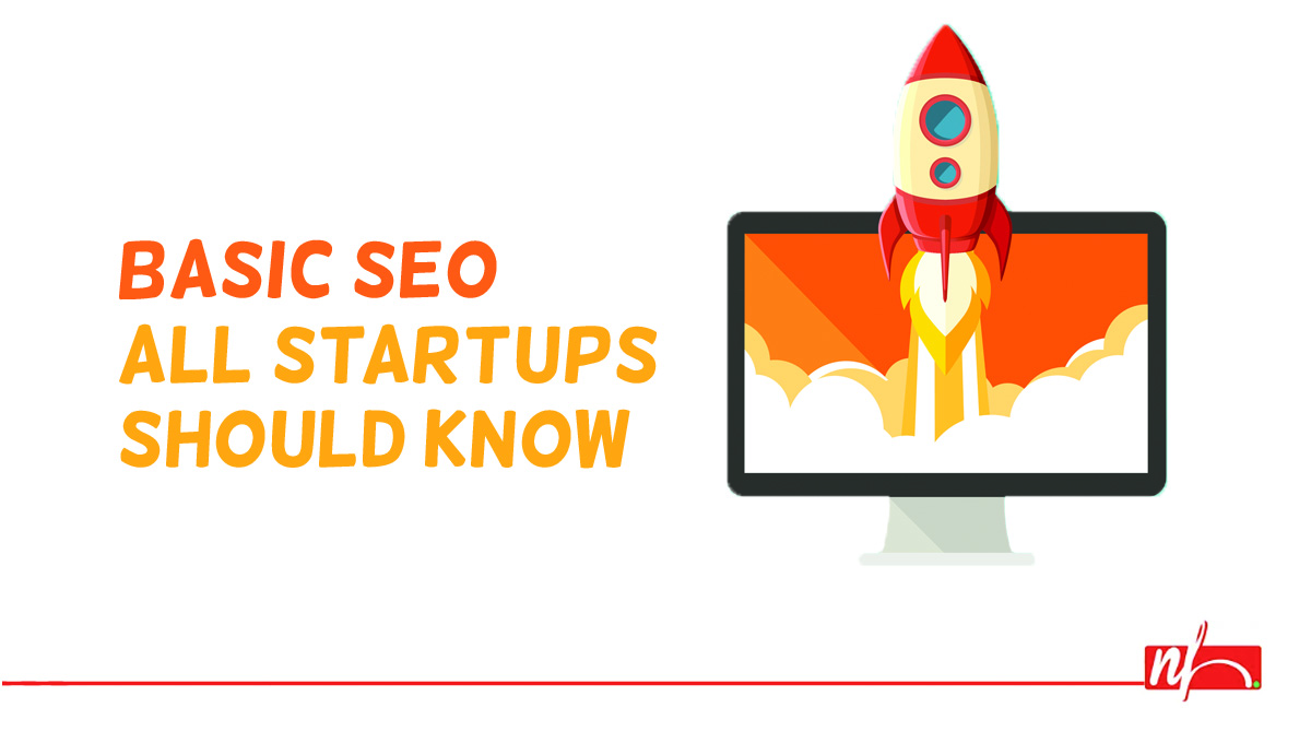 Start-Ups & SEO: Basic SEO Startups Should Know