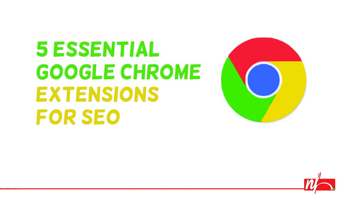 5 Google Chrome Plug-Ins Making SEO Faster, Better, Stronger