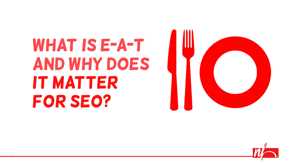 What Is E-A-T & Why Does it Matter for SEO?