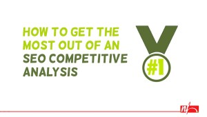 How to get the Most out of an SEO Competitive Analysis