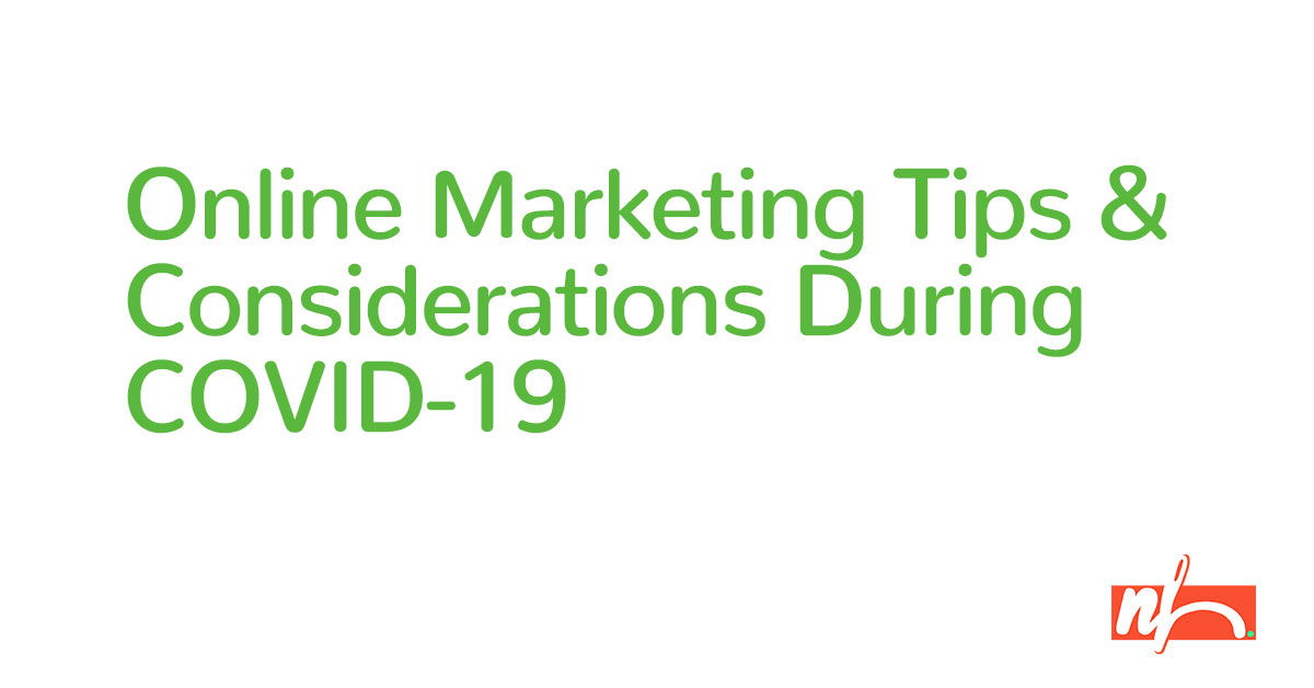 Online Marketing Tips & Considerations During COVID-19