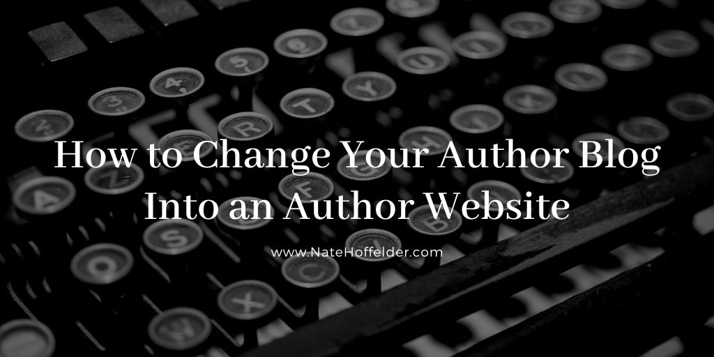 How to change your Author Blog into an Author Website