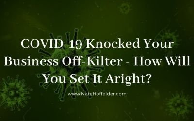 The Digital Writer: COVID-19 knocked your business Off-Kilter – How will you set it aright?