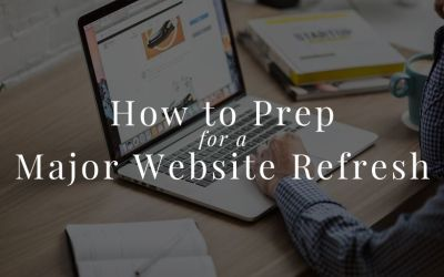 How to Prep for a Major Website Refresh