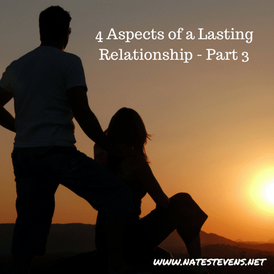 4 Aspects of a Lasting Relationship – Part 3