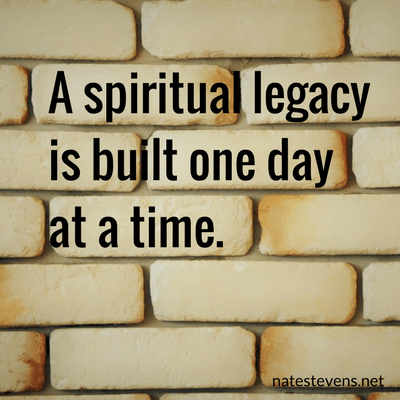 Building Your Spiritual Legacy