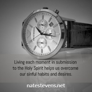 watch, living each moment, impatient, natestevens.net