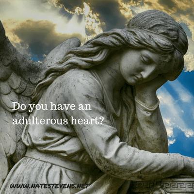 An Adulterous Heart Involves More Than Having an Affair