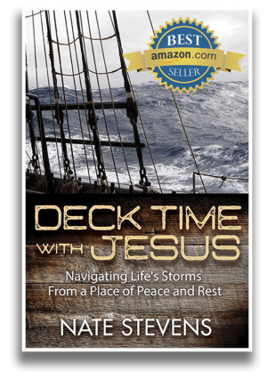 Deck Time with Jesus | Navigating Life's Storms From a Place of Peace and Rest | by Nate Stevens
