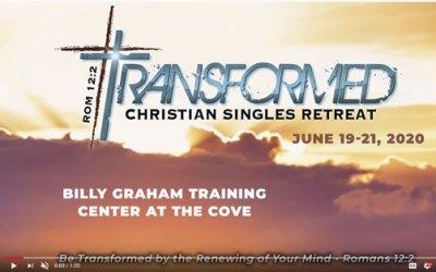 Transformed Christian Singles Retreat: June 19-21, 2020!