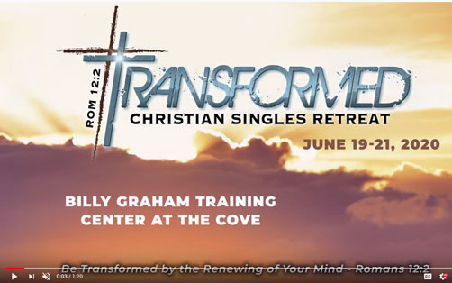 Transformed Christian Singles Retreat: June 19-21, 2020!
