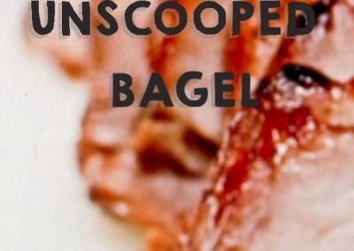 Unscooped Bagel