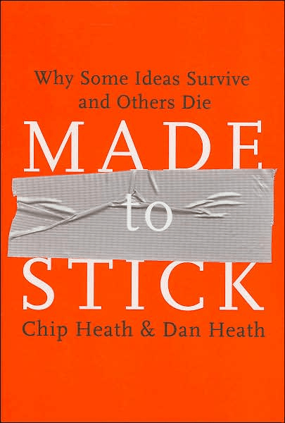 Made to Stick (Chip and Dan Heath)