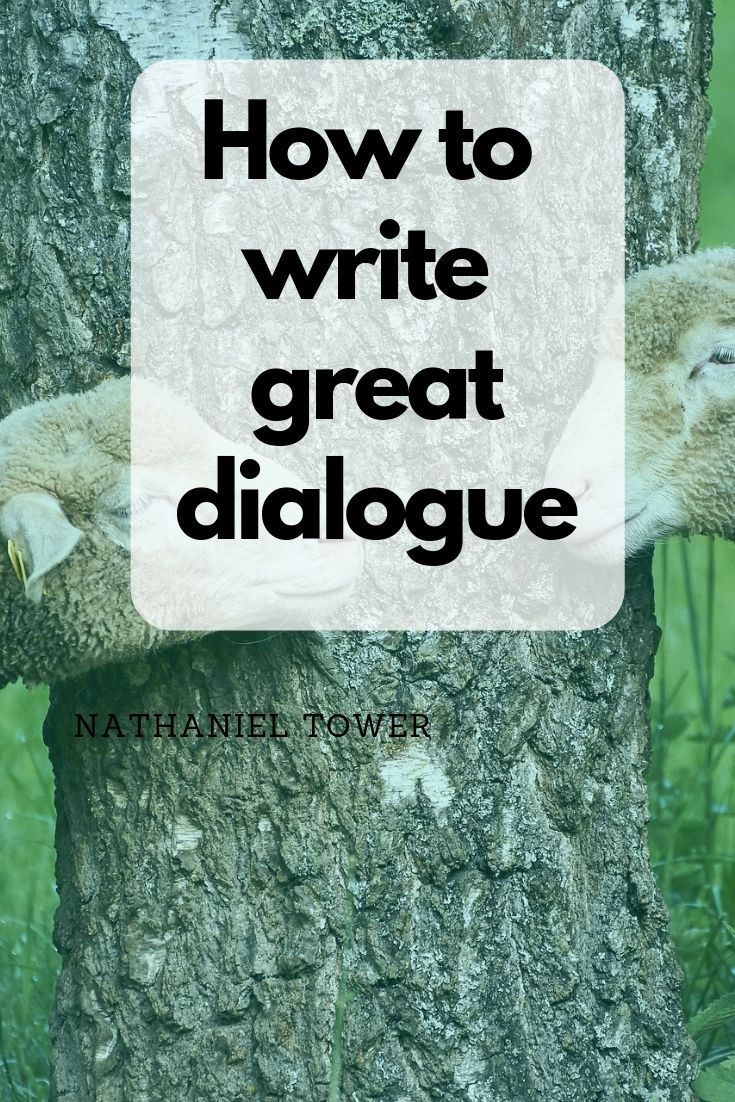 How to Write Better Dialogue + Examples of Bad Dialogue