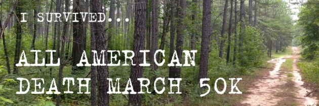 All American Death March 50K Ultra Marathon : Race Recap