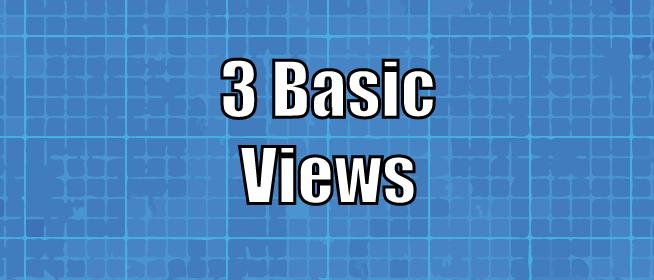 Basics of the 3 Views