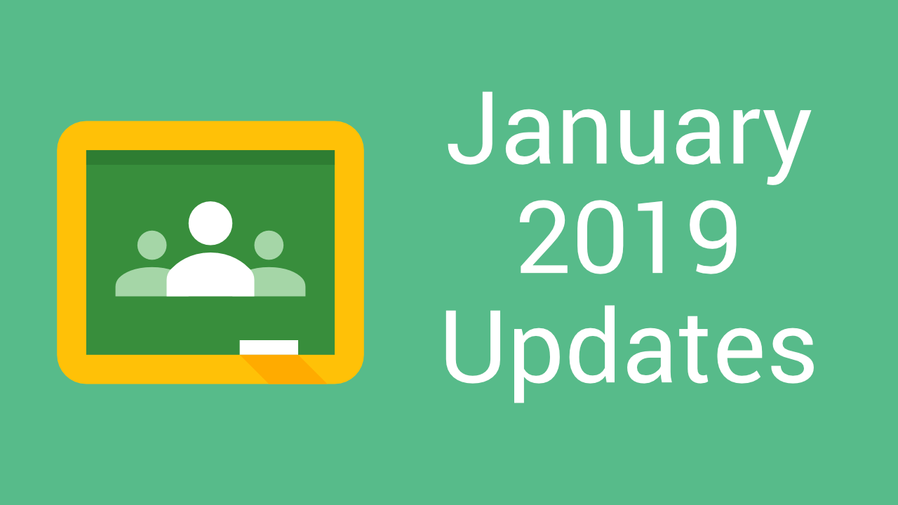 Google Classroom January 2019 Updates