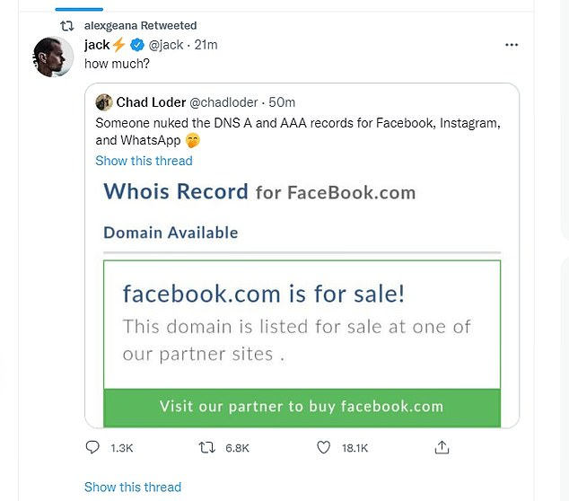 Twitter founder Jack Dorsey appeared to make light of Facebook's plight this evening. Responding to a post which appeared to show how the facebook.com domain is for sale as a result of the outage, he jokingly asked: 'How much?'