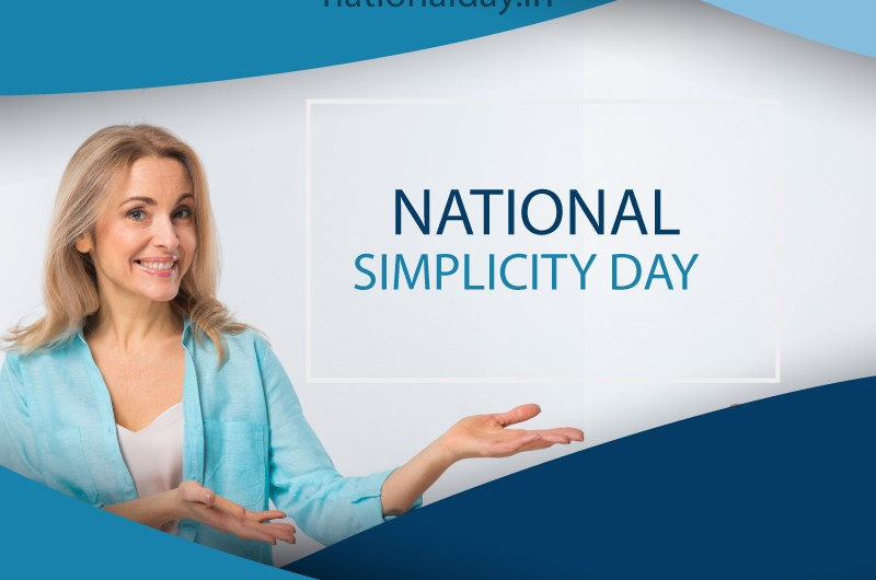 National Simplicity Day 2022