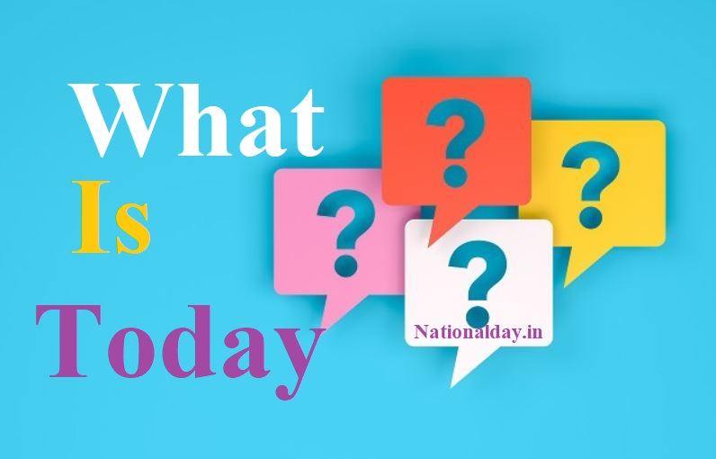 What is Today Special India ? ( National Day, Festivals, Vrat, World Day, International Day )