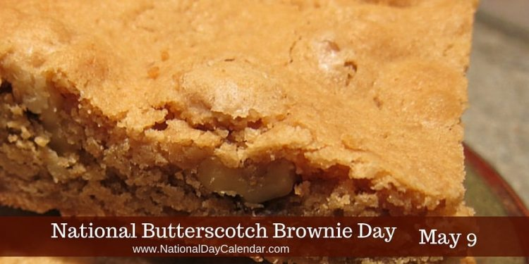 National Butterscotch Brownie Day May 9