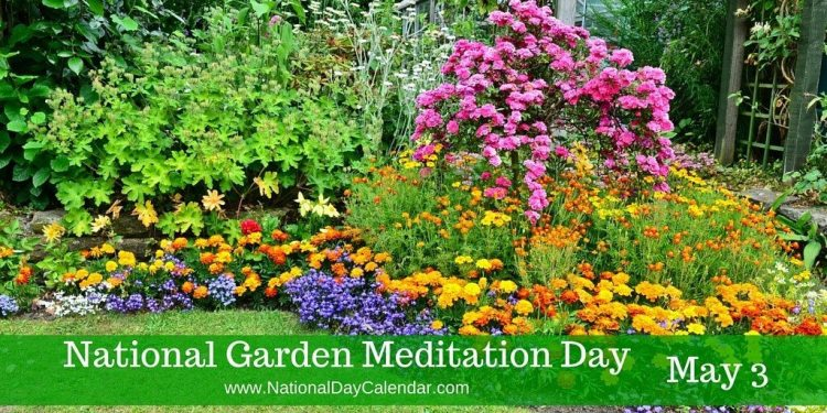 National Garden Meditation Day - May 3